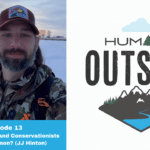 Episode 13: What do Hunters and Conservationists Have in Common? (JJ Hinton)