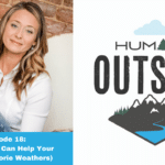 Episode 18: How Nature Can Help Your Marriage (Corie Weathers)
