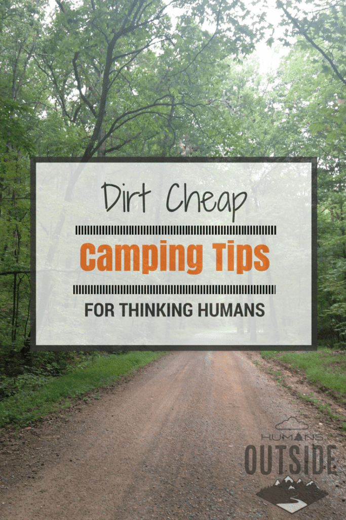 Easy, breezy cheap camping tips for thinking humans. https://wp.me/p5hM3U-X