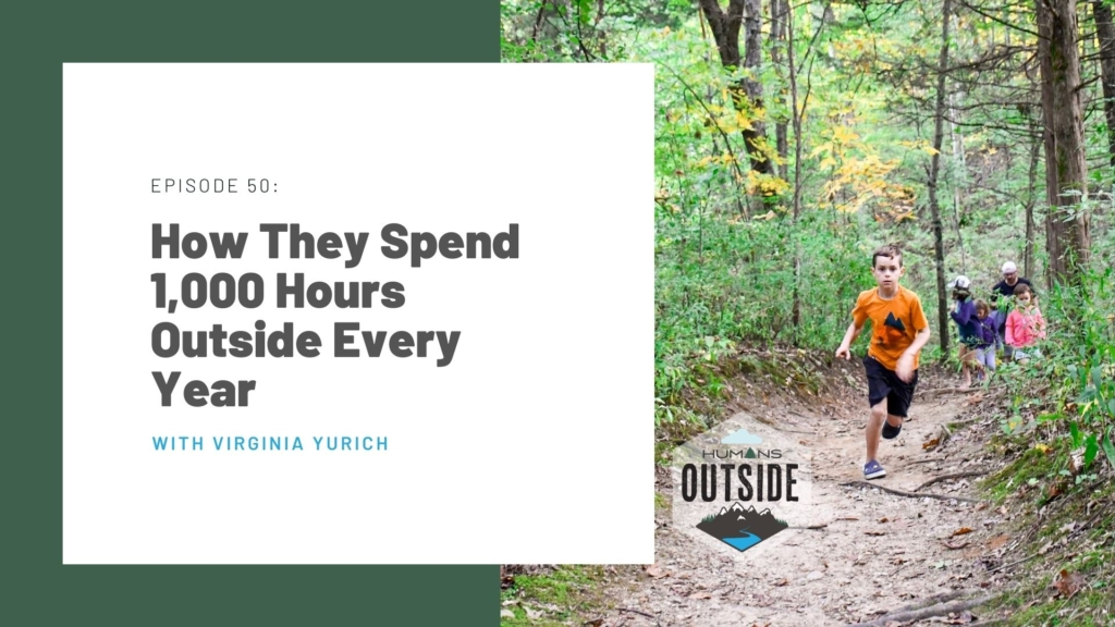 Ginny Yurich 1000 Hours Outside Humans Outside Podcast