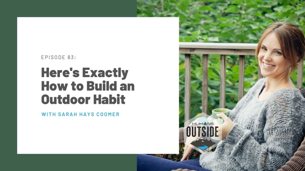 Sarah Hays Coomer Humans Outside Podcast